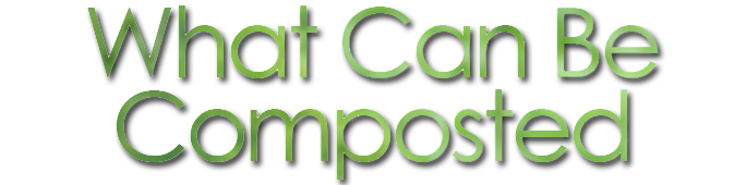 Its vital to know what can and cannot be composted in order to effectively help our environment. Check out our helpful list for details!